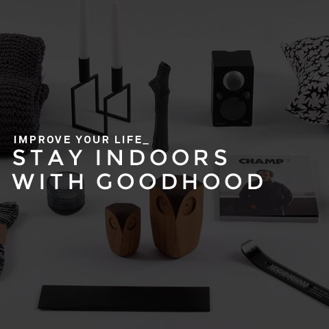 Stay Indoors With Goodhood