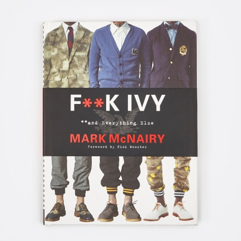 F**k Ivy and Everything Else - Mark McNairy