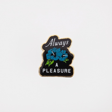 Always A Pleasure Pin Badge - Multi
