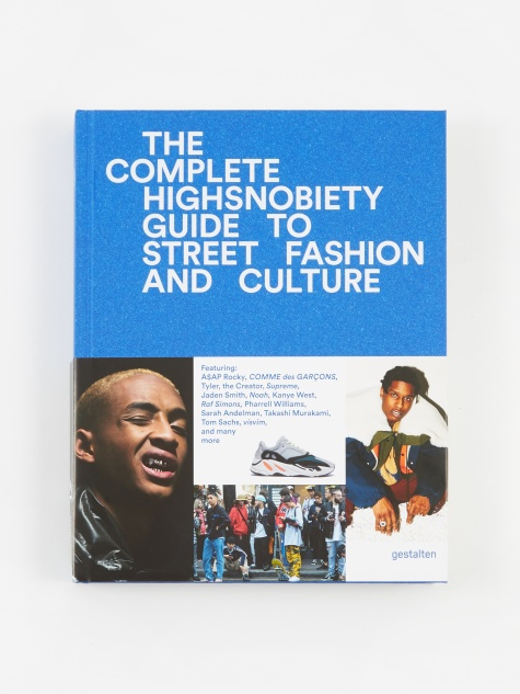 The Incomplete - Highsnobiety Guide to Street Fashion