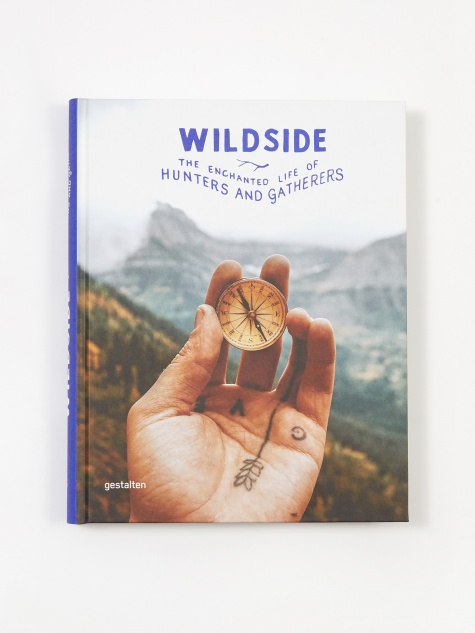 Wildside - The Enchanted Life Of Hunters And Gatherers