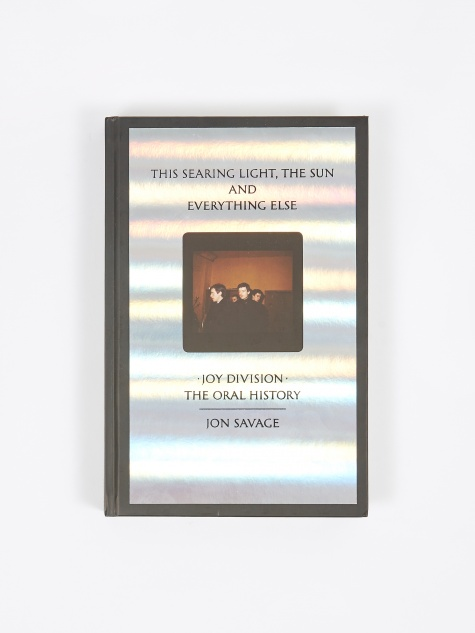 This Searing Light Joy Division The Oral History - Jon Savage