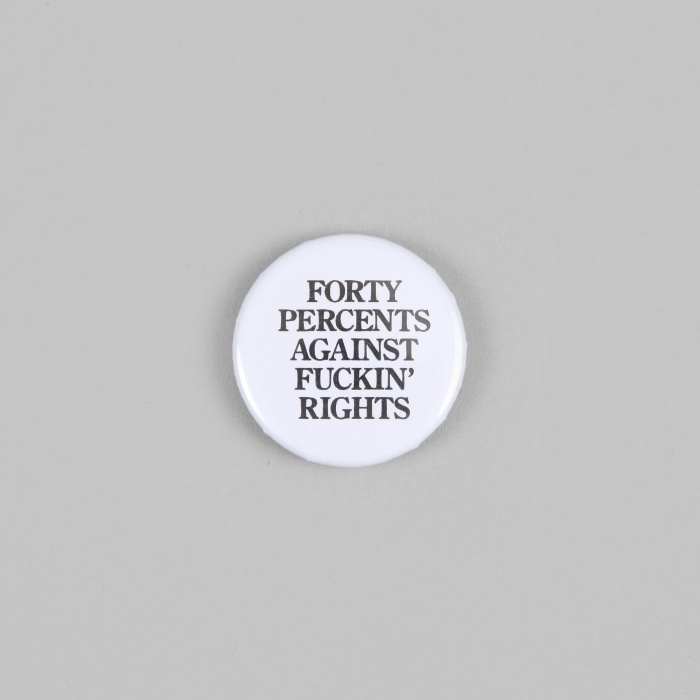 FPAR Forty Percent Against Fuckin' Rights Small Button - White (Image 1)