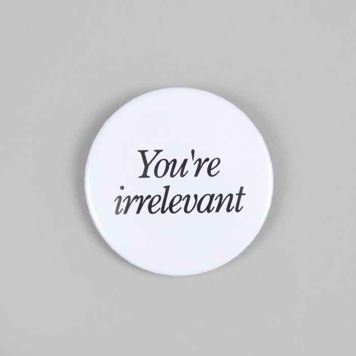 FPAR You're Irrelevant Large Button - White (Image 1)