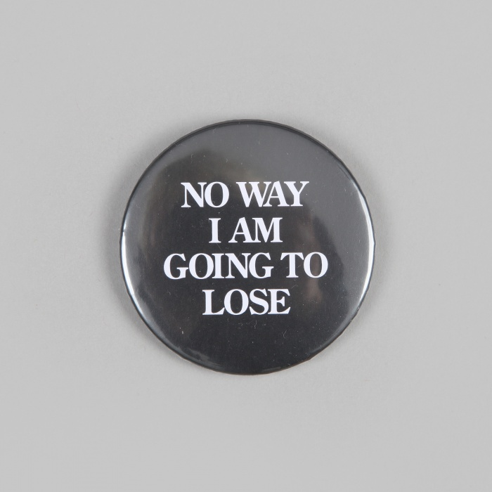 FPAR No Way I Am Going To Lose Large Button - Black (Image 1)