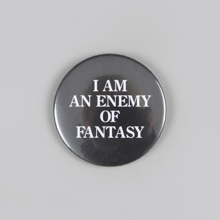FPAR I Am An Anemy Of Fantasy Large Button - Black (Image 1)