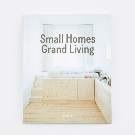 Small Homes, Grand Living - Interior Design for Compact Spaces