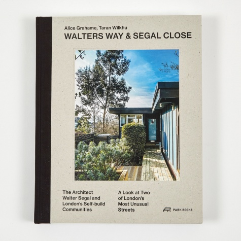 Walters Way and Segal Close - The Architect Walter Segal and Lon