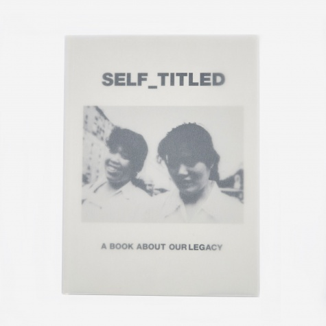 Self Titled - A Book About Our Legacy