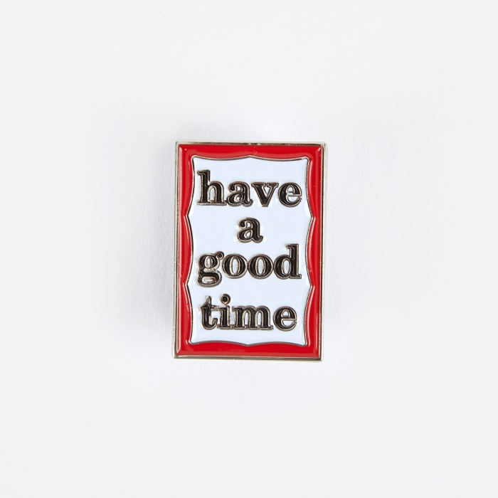 Have A Good Time Pin - Silver (Image 1)