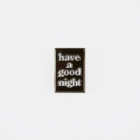 Have A Good Night Pin - Black