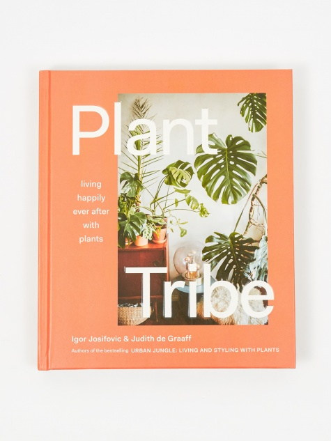 Plant Tribe: Living Happily Ever After with Plants