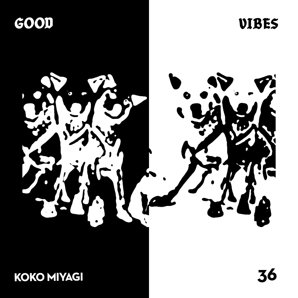 Good Vibes 36 - Mixed by Koko Miyagi of C.E