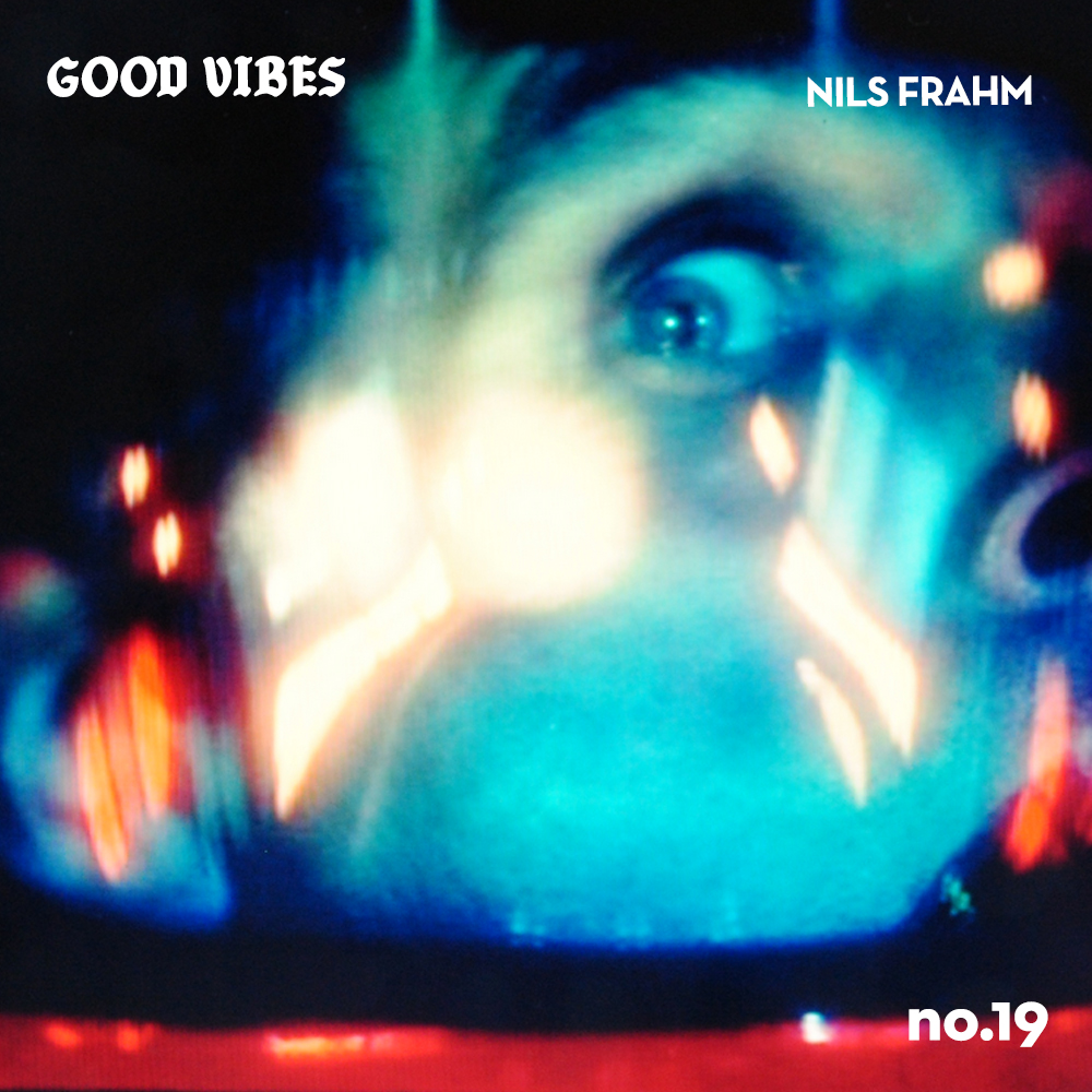Good Vibes 19 - Mixed by Nils Frahm