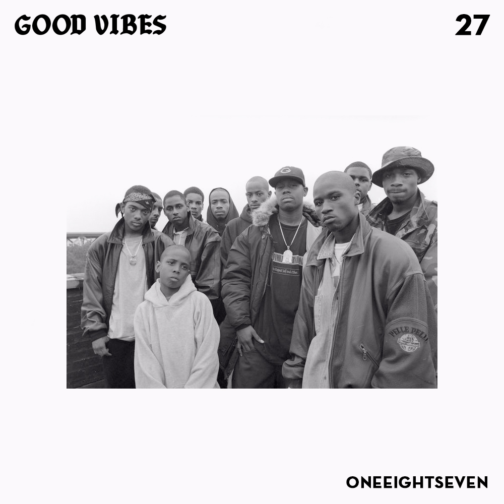 Good Vibes 27 - Mixed by ONEEIGHTSEVEN