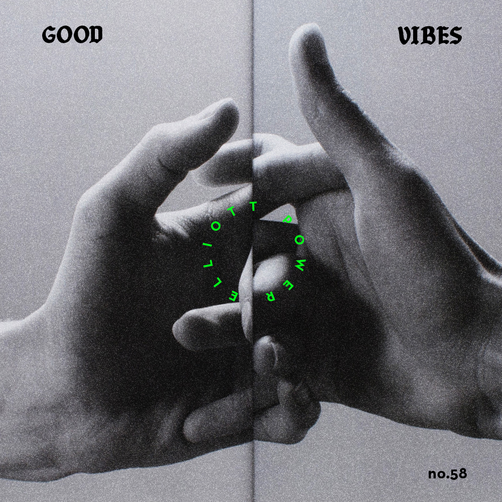 Good Vibes 58 - Mixed by Elliott Power