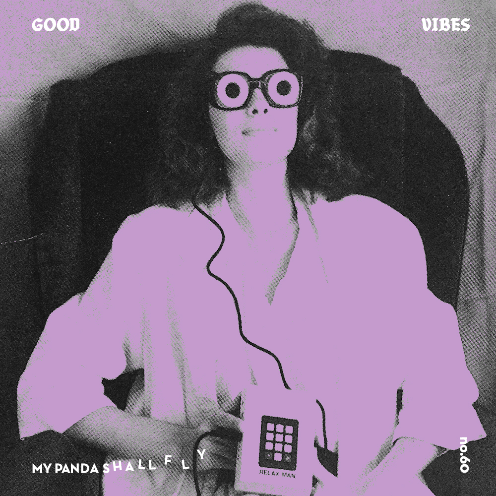 Good Vibes 60 - Mixed by My Panda Shall Fly