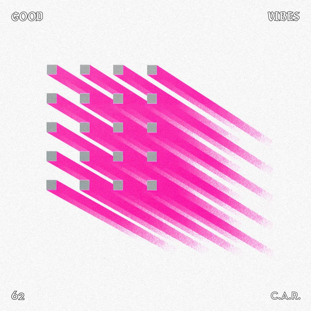 Good Vibes 62 - Mixed by C.A.R.