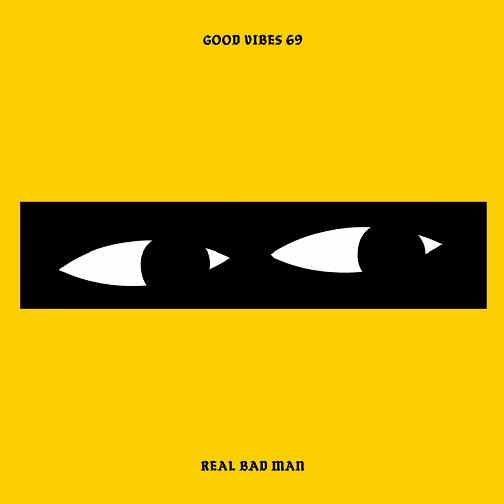 Good Vibes 69 - Mixed by Real Bad Man
