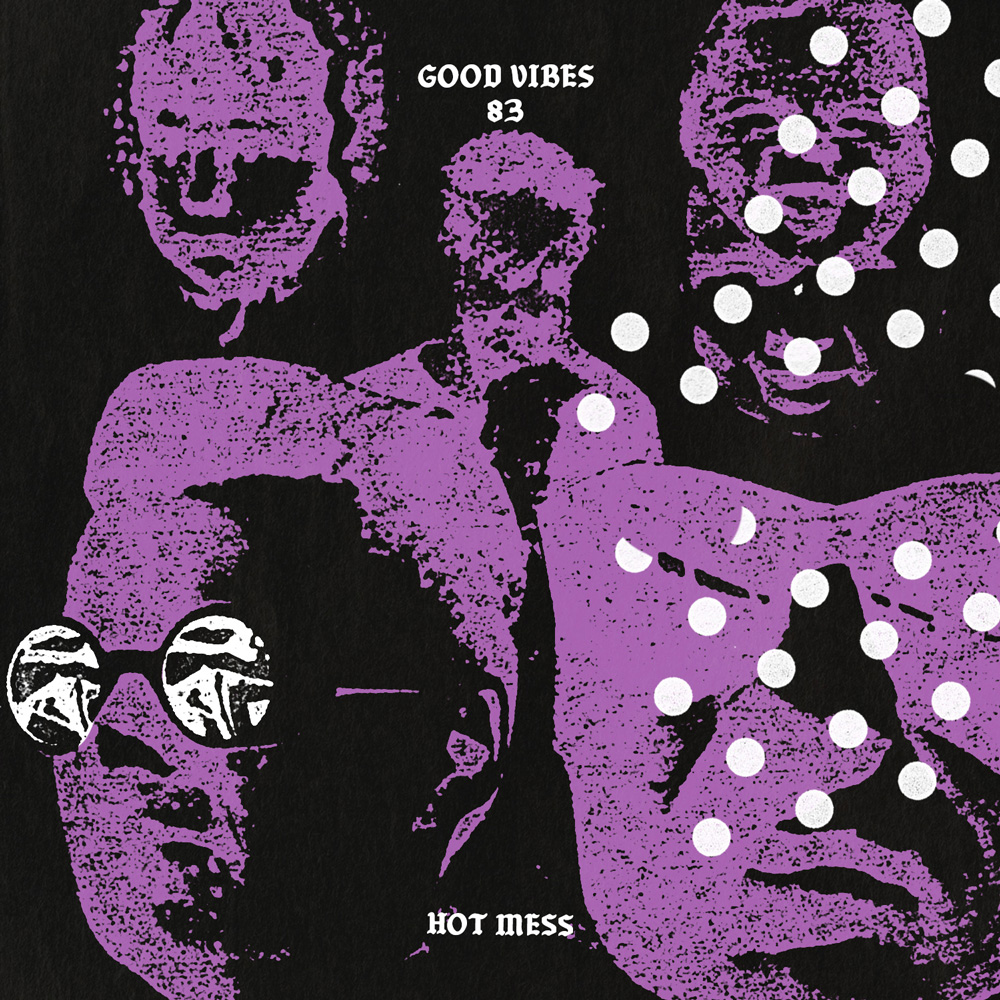 Good Vibes 83 - Mixed by Hot Mess